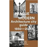 Prague Modern: Architecture city guide 1850 - 2000 - Kniha