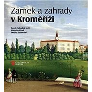 Zámek a zahrady v Kroměříži - Kniha