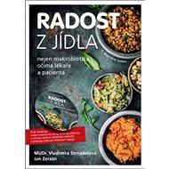 Radost z jídla: Nejen makrobiotika očima lékaře a pacienta (včetně DVD) - Kniha