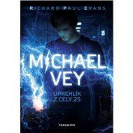 Michael Vey Uprchlík z cely 25 - Kniha