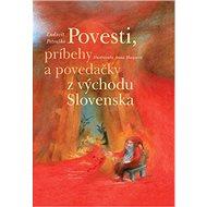Povesti, príbehy a povedačky z východu Slovenska - Kniha