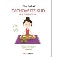 Zachovejte klid, vaše žabka dospívá: Cvičení mindfulness pro rodiče a jejich teenagery - Kniha