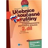 Učebnice současné ruštiny 2. díl: Vhodné i pro samouky - Kniha