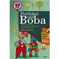 Počítání soba Boba 2. díl: Cvičení pro rozvoj matematických schopností a logického myšlení (4-6 let)