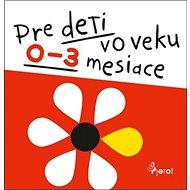 Pre deti vo veku 0-3 mesiace - Kniha