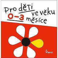 Pro děti ve věku 0-3 měsíce - Kniha