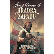 Hradba západu: Dobrodružství kapitána Báthoryho, kniha pátá - Kniha
