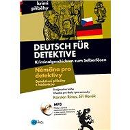 Deutsch für Detektive Němčina pro detektivy: Detektivní příběhy s hádankou, Dvojazyčná kniha - Kniha