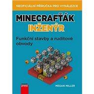 Minecrafťák inženýr: Funkční stavby a ruditové obvody - Kniha