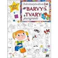 Barvy a tvary pro nejmenší: Sešit aktivit pro děti od 3 let - Kniha