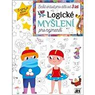 Logické myšlení pro nejmenší: Sešit aktivit pro děti od 3 let - Kniha