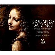 Leonardo da Vinci: Příběh jeho života a díla - Kniha