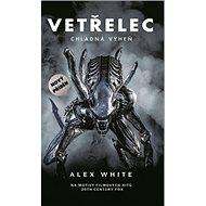 Vetřelec – Chladná výheň: Alien: The Cold Forge - Kniha