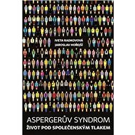 Aspergerův syndrom: Život pod společenským tlakem - Kniha
