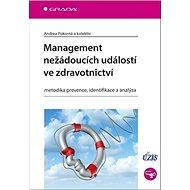 Management nežádoucích událostí ve zdravotnictví: metodika prevence, identifikace a analýza - Kniha