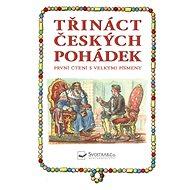 Třináct českých pohádek: PRVNÍ ČTENÍ S VELKÝMI PÍSMENY - Kniha