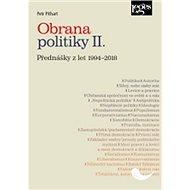 Obrana politiky II.: Přednášky z let 1994-2018 - Kniha