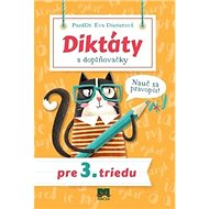 Diktáty a doplňovačky pre 3. triedu: Nauč sa pravopis! - Kniha