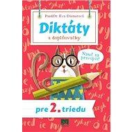Diktáty a doplňovačky pre 2. triedu - Kniha