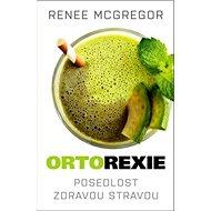 Ortorexie: Posedlost zdravou stravou - Kniha