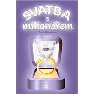 Svatba s milionářem - Kniha
