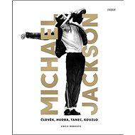 Michael Jackson: Člověk, hudba, tanec. kouzlo - Kniha