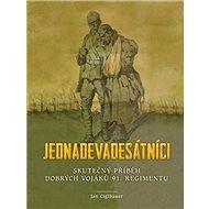 Jednadevadesátníci: Skutečný příběh dobrých vojáků 91. regimentu - Kniha
