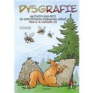 Dysgrafie pro 4.-5. ročník ZŠ: Aktivity pro děti se specifickou poruchou učení - Kniha