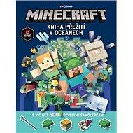 Minecraft Kniha přežití v oceánech: s více než 500 skvělými samolepkami - Kniha