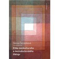 Etika mezikulturního a mezináboženského dialogu - Kniha