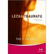 Léčba traumatu: Program probuzení moudrosti těla