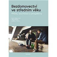 Bezdomovectví ve středním věku: Příčiny, souvislosti a perspektivy - Kniha