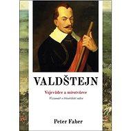 Valdštejn: Vojevůdce a mírotvůrce - Kniha