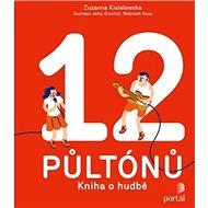 12 půltónů: Kniha o hudbě - Kniha