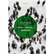 Zdraví - kultura - společnost - Kniha