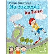 Na rozcestí ke štěstí - Kniha