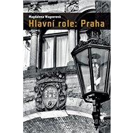 Hlavní role: Praha - Kniha