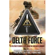 Delta Force: Elitní protiteroristická jednotka americké armády