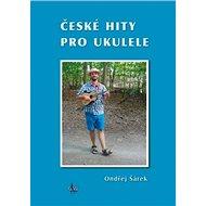 České hity pro ukulele - Kniha