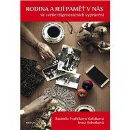 Rodina a její paměť v nás - Kniha