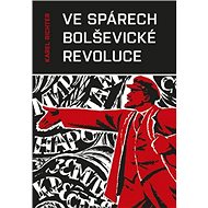 Ve spárech bolševické revoluce - Kniha
