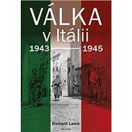 Válka v Itálii: 1943 - 1945