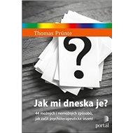Jak mi dneska je?: 44 možných i nemožných způsobů, jak začít psychoterapeutické sezení - Kniha