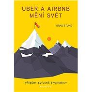 Uber a Airbnb mění svět: Příběhy sdílené ekonomiky
