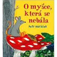 O myšce, která se nebála - Kniha