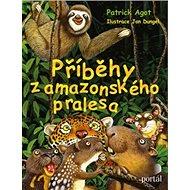 Příběhy z amazonského pralesa - Kniha