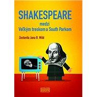 Shakespeare medzi Veľkým treskom a South Parkom - Kniha
