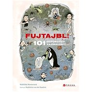 FUJTAJBL! 101 odporných faktů - Kniha