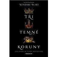 Tři temné koruny: Jen jedna se stane královnou - Kniha