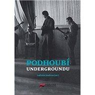 Podhoubí undergroundu - Kniha